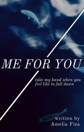 ME FOR YOU by Ameliafiza_