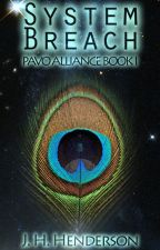 System Breach: Pavo Alliance Book I by jhhwrites