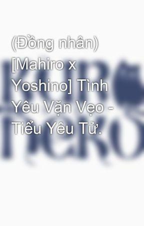 (Đồng nhân) [Mahiro x Yoshino] Tình Yêu Vặn Vẹo - Tiểu Yêu Tử. by kuroneko3026_2