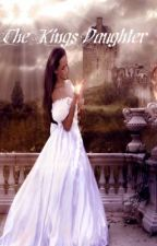 """""""The Kings Daughter"""" by Sorrelle"""