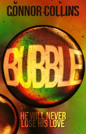 BUBBLE by Connor_Collins