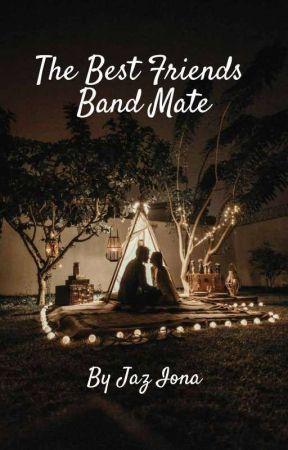 The Best Friend's Band Mate - A Tristan Evans Fan Fiction ✔ by Jaz147