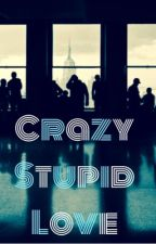 Crazy,Stupid,LOVE ( a one direction story) by Liveloveread6699