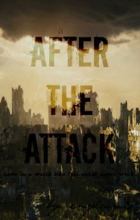 After The Attack by emylouwho
