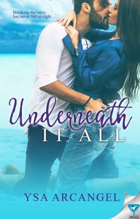 Underneath It All [Publication date: 6/14/16] by Ysa_Arcangel