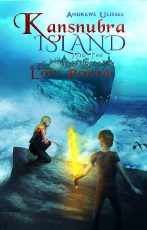 Kansnubra Island and the lost portal: The Warrior and the Wizard's secret by Andrews_Ulisses