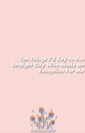 ten things i'd say to the straight guy who made an exception for me by thankmelautner