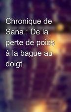 Chronique de Sana : De la perte de poids à la bague au doigt by Chroniques_world
