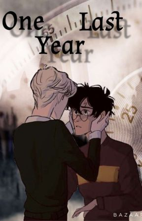 One Last Year || A Drarry Story by HufflepuffWriter132