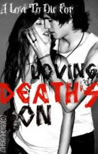 Loving Death's Son (On Hold - DO NOT READ) by leighleigh17