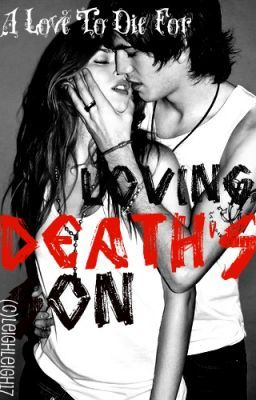 Loving Death's Son (On Hold - DO NOT READ)