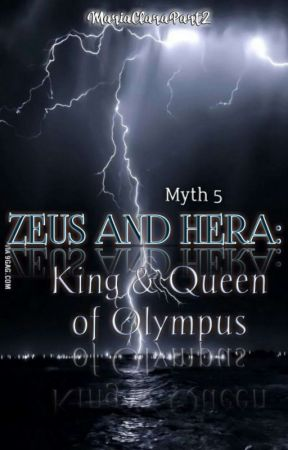 Myth 5- Zeus & Hera: King and Queen of Olympus by MariaClaraPart2
