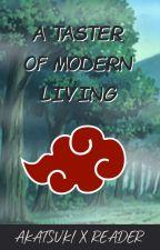 A Taster of Modern Living -  Akatsukixreader by KittiAkatsuki