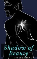 The Shadow of Beauty by Fire-Redhead