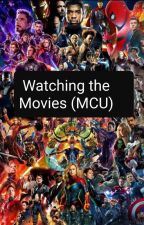 Watching The Movies (MCU) by saige_the_spice