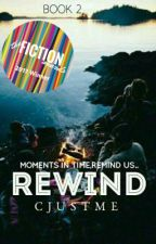 Rewind (#Wattys2016) by CJustMe