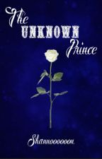 The Unknown Prince by Shannoooooon