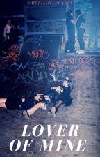 Lover Of Mine // L.H by meriloveslarry