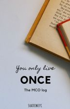 You Only Live Once by ShadowEpc