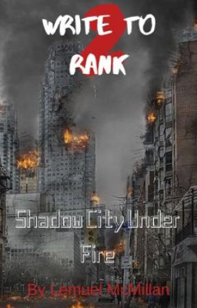 Write to Rank 2: Shadow City Under Fire by LemuelMcMillan