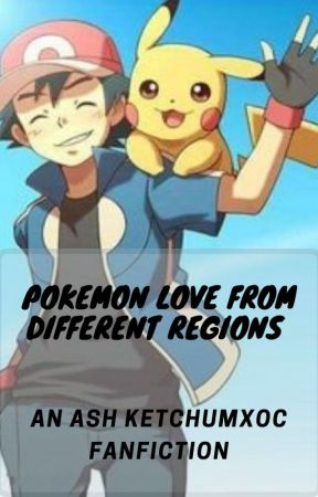 Pokemon Love From Different Regions (AshxOFC) by puppuphk
