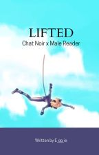 {Lifted} Chat Noir x Male Reader by E_gg_ie