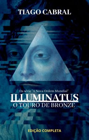 ILLUMINATUS: O Touro de Bronze by TiagoCabral8