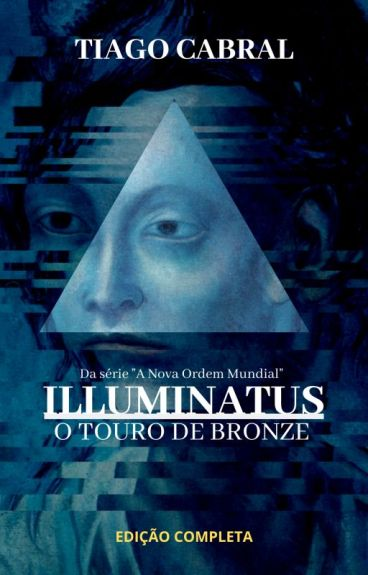 ILLUMINATUS: A Nova Ordem Mundial by TiagoCabral8