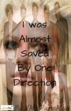 Almost Saved By One DIrection ON HOLD by XMusicismulife