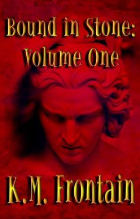 Bound in Stone: Volume One by KMFrontain