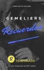 Recuerdos | Gemeliers. 2°Temporada 'Mi verano' by dxvxdd