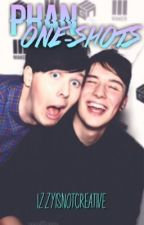 Phan One-Shots by izzyisnotcreative