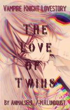 The Love of Twins~Vampire Knight Story by AnimalsEML