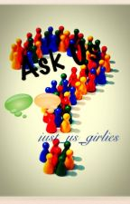 ASK US by Just_us_girlies