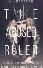 The Abused Ruler by AlphaSarah