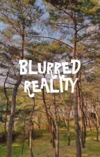 blurred reality. by seoultwix