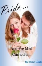 Pride & Pre-Med Curriculum by JanaWilde