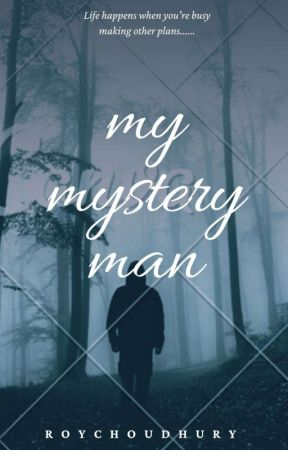 My Mystery Man by ShonaaaRoy