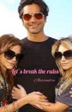 Let's break the rules by scandaler