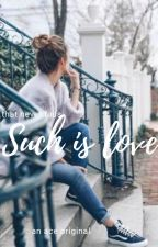 Such Is Love (That Never Fails) by silentblak