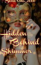 Hidden behind shimmer by Senorita_2006