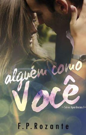 ALGUÉM COMO VOCÊ, Série Aparências, Vol. 1 by FPRozante