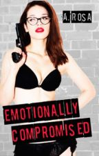 Emotionally Compromised (#1) (Available On Amazon) [Preview] by oh_alexrosa