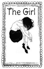 The Girl [ completed ] by stormy_teacups