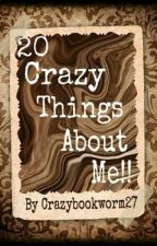 20 things about me!! by Crazybookworm27