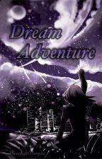 Dream Adventure  by MoonlightVampire