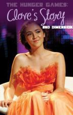Clove's Story-2nd Dimension (The Hunger Games) by Fuhrman_Cupcake
