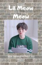 Lil Meow Meow (M.YG Hybrid AU) by Just_another_rookie