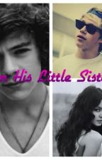 Im His Little Sister! A One Direction Story (ON HOLD) by 1D_Luver_13Xx