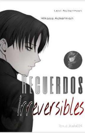 Recuerdos Irreversibles  by Ran_d_Kudo024